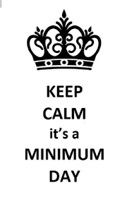 Keep calm its a minimum day