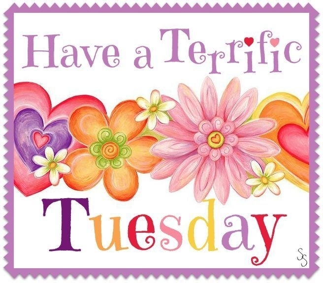 Have a terrific Tuesday